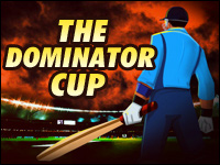 The Dominator Cup Game - Cricket Games